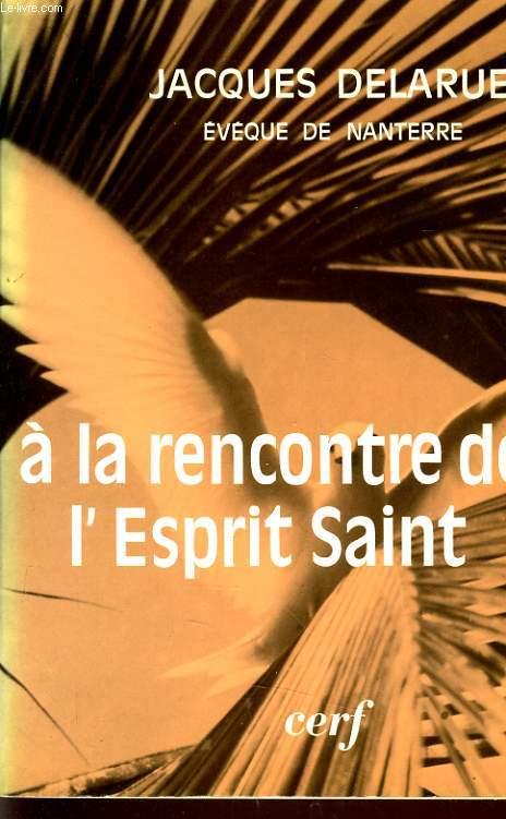 A LA RENCONTRE DE L'ESPRIT SAINT