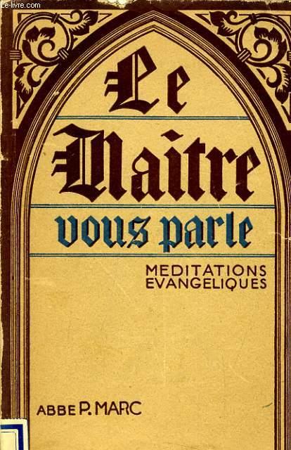 LE MAITRE VOUS PARLE méditations evangéliques