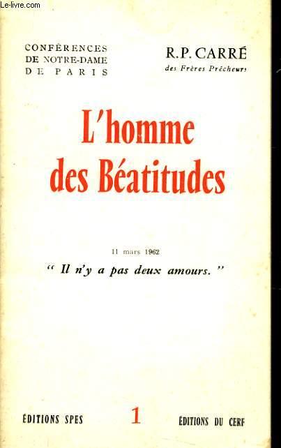 CONFERENCES DE NOTRE DAME DE PARIS n°1 : L'homme des Béatitudes
