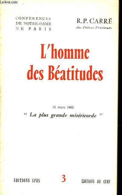 CONFERENCES DE NOTRE DAME DE PARIS n°3 : L'homme des Béatitudes