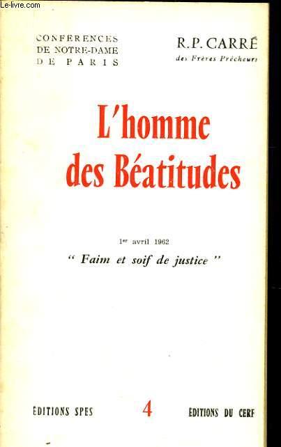 CONFERENCES DE NOTRE DAME DE PARIS n°4 : L'homme des Béatitudes