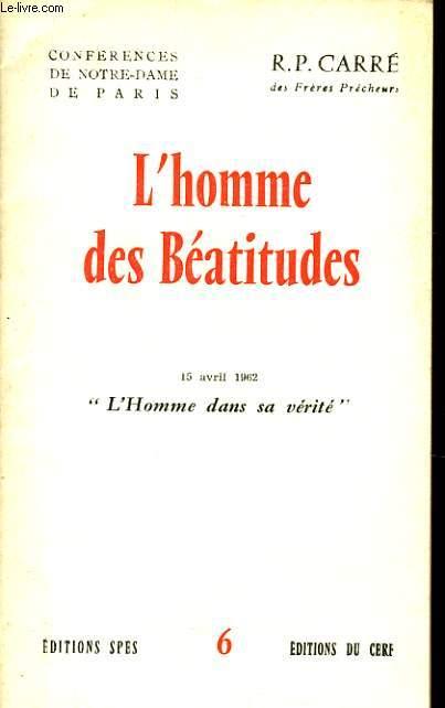 CONFERENCES DE NOTRE DAME DE PARIS n°5 : L'homme des Béatitudes