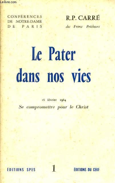 CONFERENCES DE NOTRE DAME DE PARIS n°1 : Le Pater dans nos vie