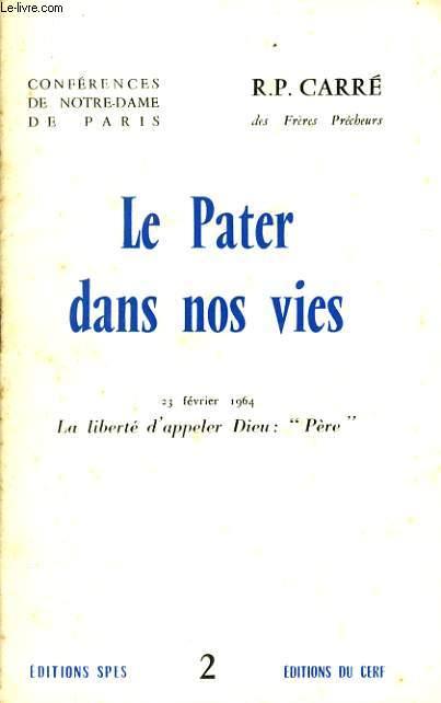 CONFERENCES DE NOTRE DAME DE PARIS n°2 : Le Pater dans nos vie
