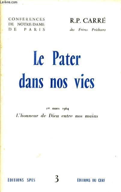 CONFERENCES DE NOTRE DAME DE PARIS n°3 : Le Pater dans nos vie