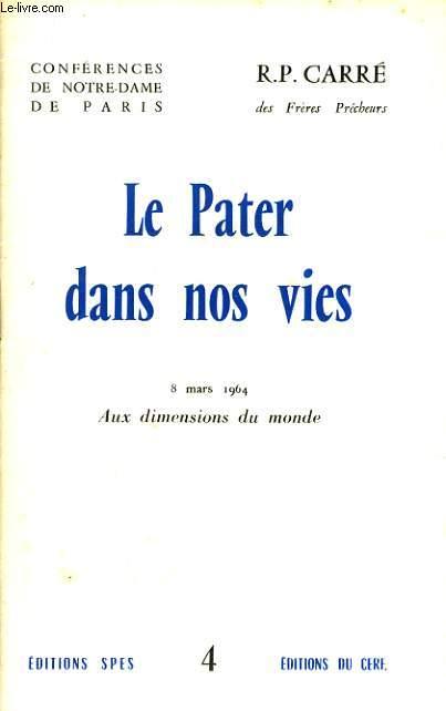 CONFERENCES DE NOTRE DAME DE PARIS n°4 : Le Pater dans nos vie