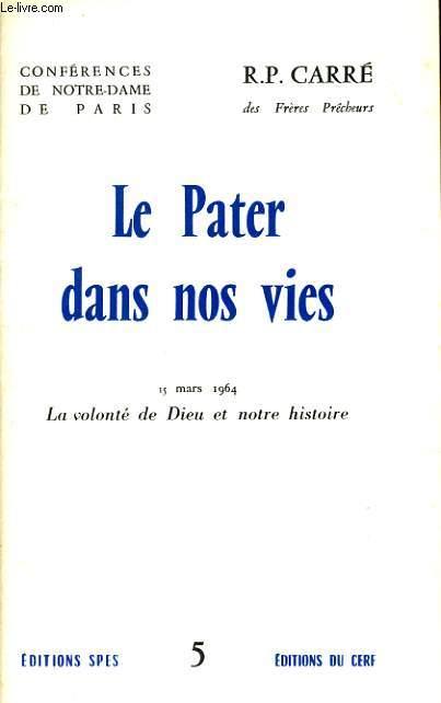 CONFERENCES DE NOTRE DAME DE PARIS n°5 : Le Pater dans nos vie