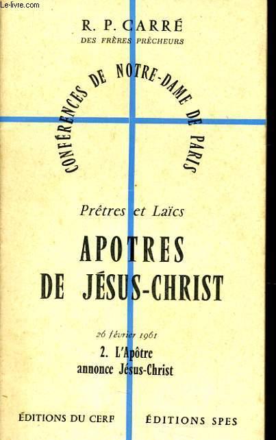 CONFERENCES DE NOTRE DAME DE PARIS n°2 : Prêtre et Laïcs apôtres de Jésus Christ