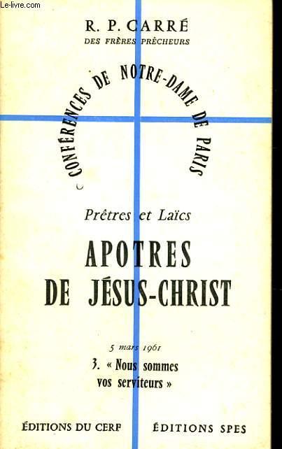 CONFERENCES DE NOTRE DAME DE PARIS n°3 : Prêtre et Laïcs apôtres de Jésus Christ