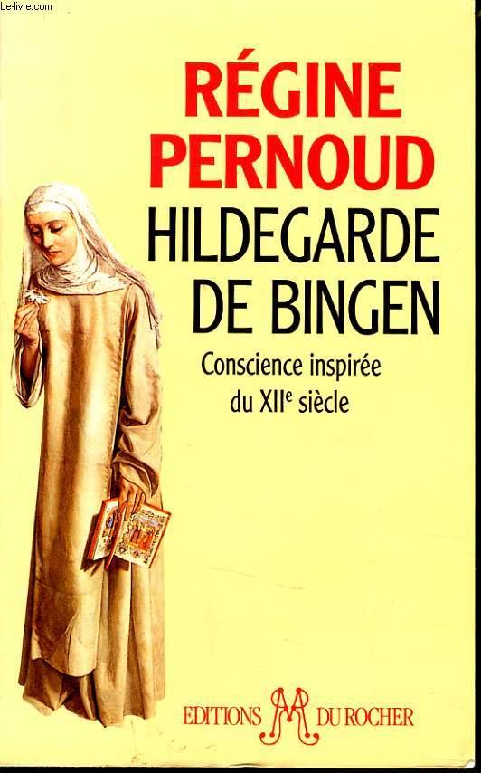 HILDEGARDE DE BINGEN conscience inspirée du XIIe siècle