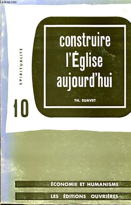 CONSTRUIRE L'EGLISE AUJOURD'HUI