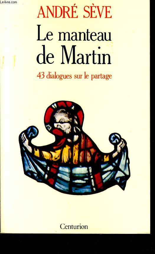 LE MANTEAU DE MARTIN 43 dialogues sur le partage