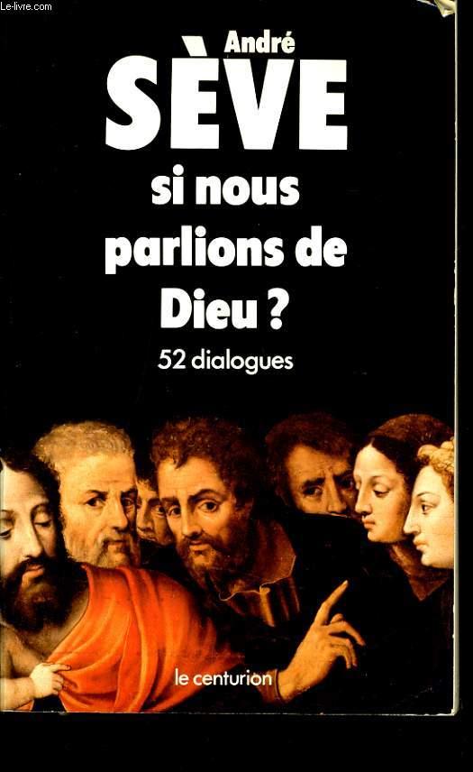 SI NOUS PARLIONS DE DIEU ? 52 dialogues