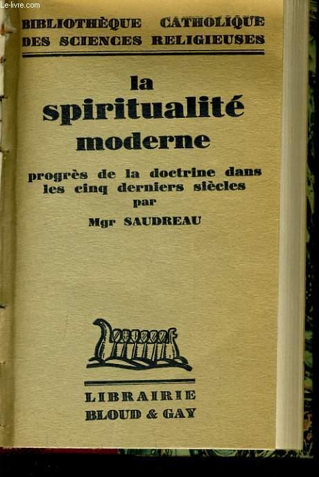 LA SPIRITUALITE MODERNE progrès del a doctrine dans les cinq derniers siècle
