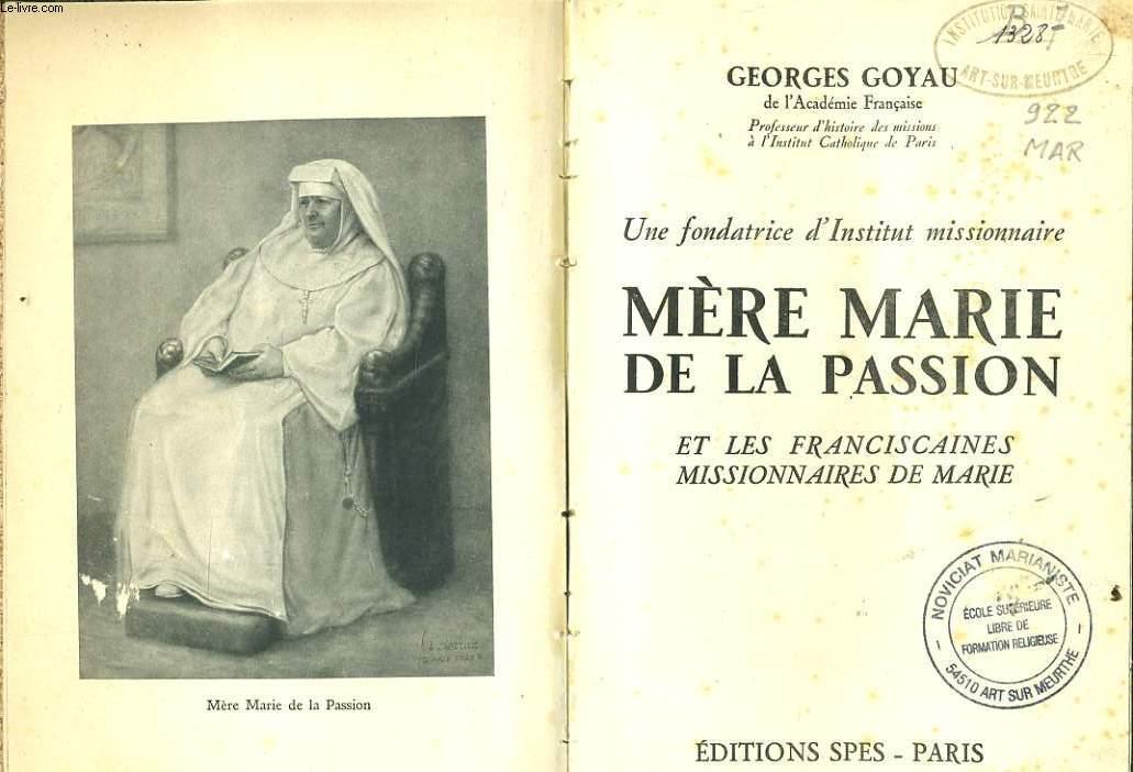 UN FONDATRICE D'INSTITUT MISSIONNAIRE MERE MARIE DE LA PASSION et les franciscaines missionnaires de Marie