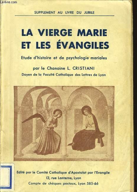 LA VIERGE MARIE ET LES EVANGILES étude d'histoire et de psychologie mariales