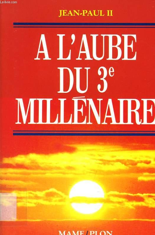 A L'AUBE DU 3e millénaire
