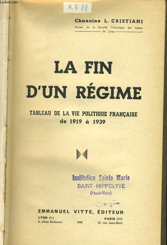 LA FIN D'UN REGIME tableau de la vie politiique français de 1919 à 1939
