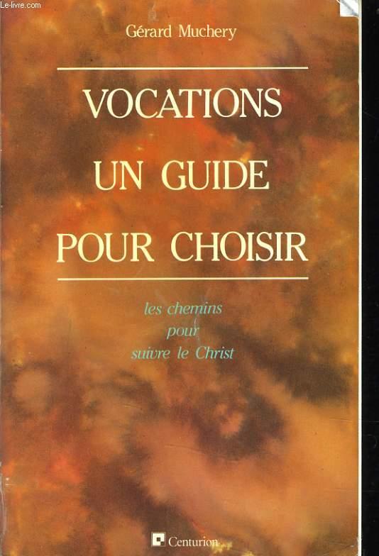VOCATION UN GUIDE POUR CHOISIR les chemins pour le suivre le christ