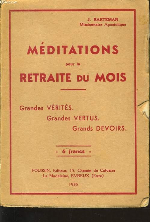 MEDITATIONS POUR LA RETRAITE DU MOIS grandes vérités, grandes vertus, grands devoirs...