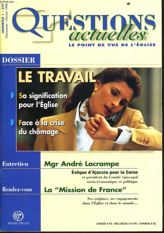 QUESTION ACTUELLES (le point de vue de l'église) n°1 : Dossier : Le travai - Entretien : Mgr André Lacrampe - Rendez vous : La