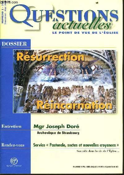 QUESTION ACTUELLES (le point de vue de l'église) n°2 : Dossier : résurrection, réincarnation - Entretien : Mgr Joseph Doré - Rendez vous : Service