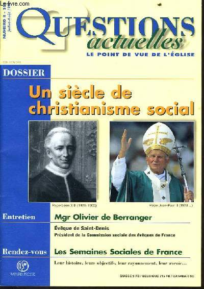 QUESTION ACTUELLES (le point de vue de l'église) n°8 : Dossier : Un siècle de christianisme social - Entretien  : Mgr Olivier de berranger - Rendez-vous : Les semaines sociales de France
