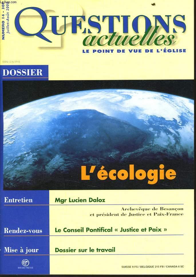 QUESTION ACTUELLES (le point de vue de l'église) n°14 : Dossier : Le  L'écologie - Entretien : Mgr Lucien Daloz - Rendez-vous : Le conseil pontifical