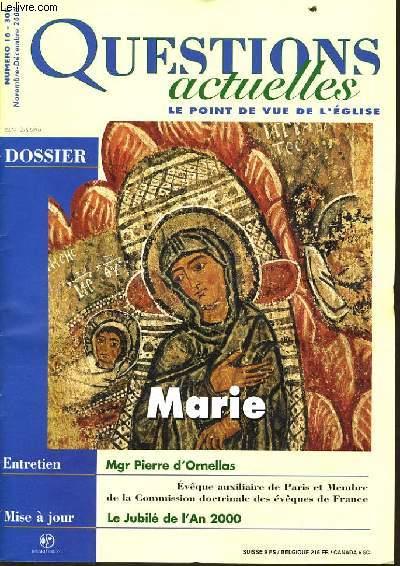 QUESTION ACTUELLES (le point de vue de l'église) n°16 : Dossier : Marie - Entretien : Mgr Pierre d'Ornellas - Mise à jour : Le jubilé de l'an 2000