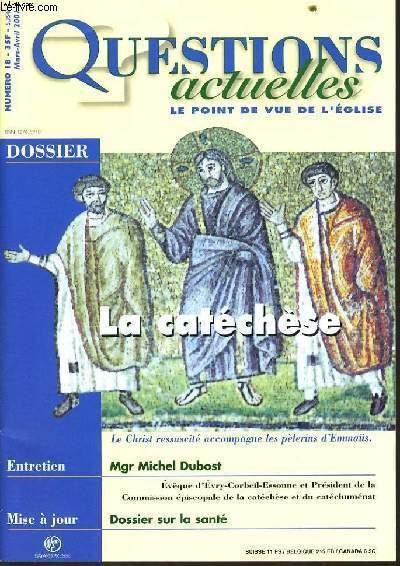 QUESTION ACTUELLES (le point de vue de l'église) n°18 : Dossier : Le catéchèse - Entretien : Mgr Michel Dubost - Mise à jour : Dossier sur la santé
