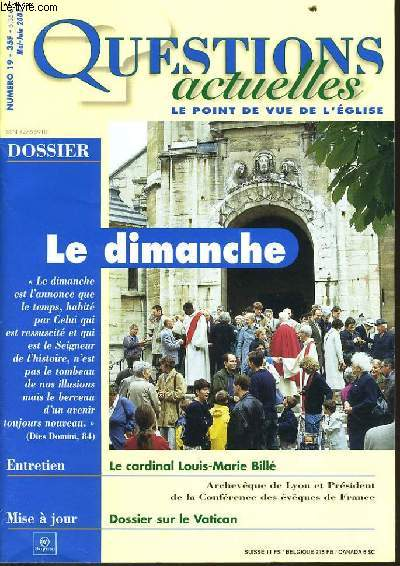 QUESTION ACTUELLES (le point de vue de l'église) n°19 : Dossier : Le dimanche - Entretien : Le cardinal Louis Marie Billé - Mise à jour : Dossier du vatican
