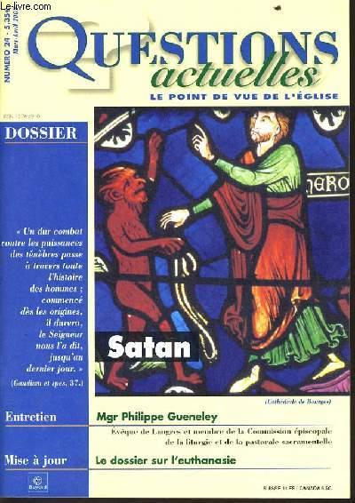 QUESTION ACTUELLES (le point de vue de l'église) n°24: Dossier : Satan - Entretien : Mgr Philippe Gueneley - Mise à jour : Le dossier sur l'euthanasie