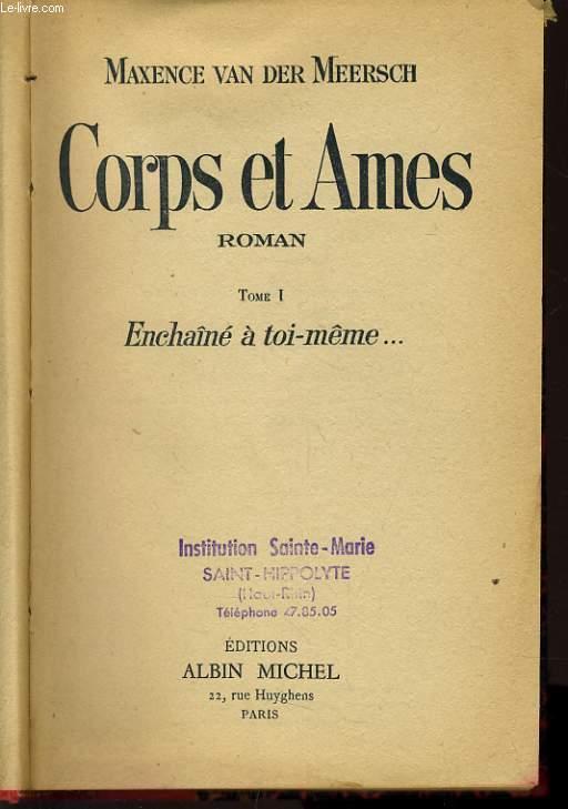 CORPS ET AMES tome1 et 2 Enchaîne à toi-même...