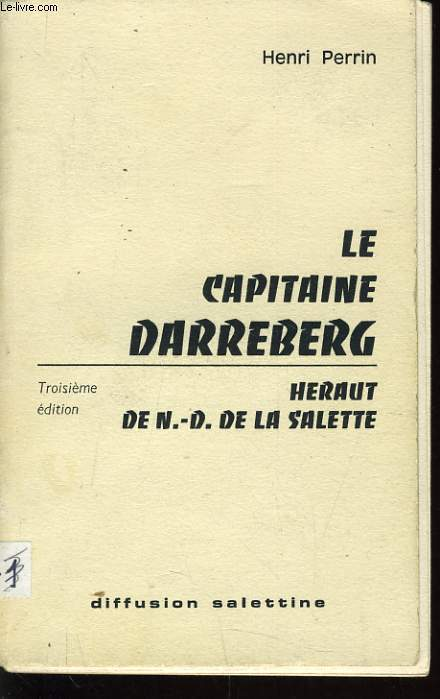 LE CAPITAINE DARREBERG HERAUT DE N.-D. DE LA SALETTE