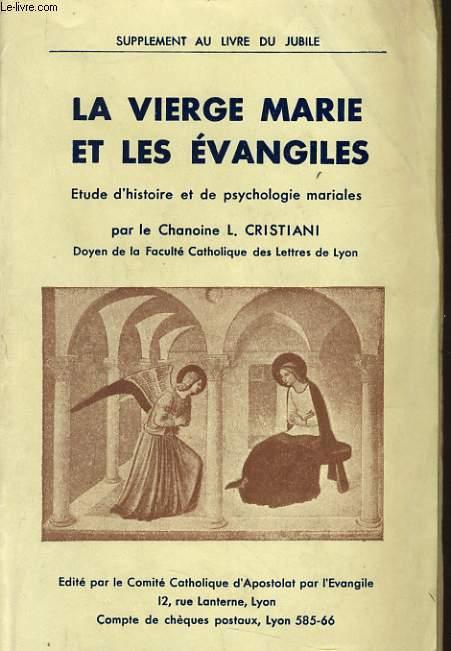 LA VIERGE MARIE ET LES EVANGILES étude d'histoireet de psychologie mariales