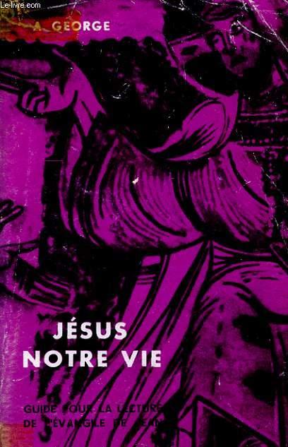 JESUS NOTRE VIE guide pour la lecture de l'évangile de Jean