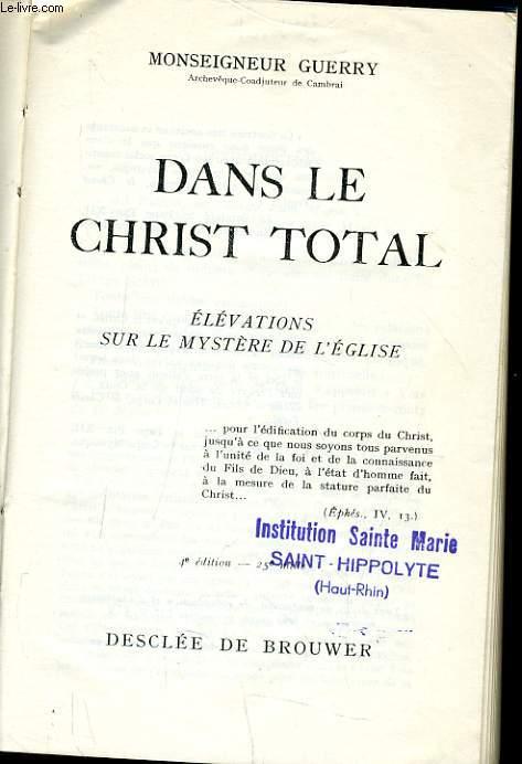 DANS LE CHRIST TOTAL élévation sur le mystère de l'église