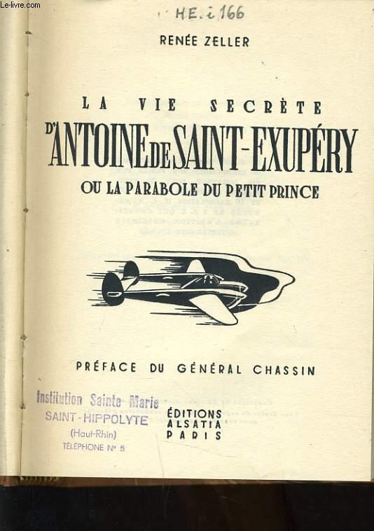 LA VIE SECRETE D'ANTOINE DE SAINT EXUPERY ou la parabole du petit prince