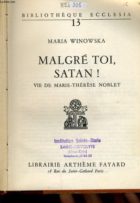MALGRE TOI SATAN !  vie de Marie Thérèse Noblet