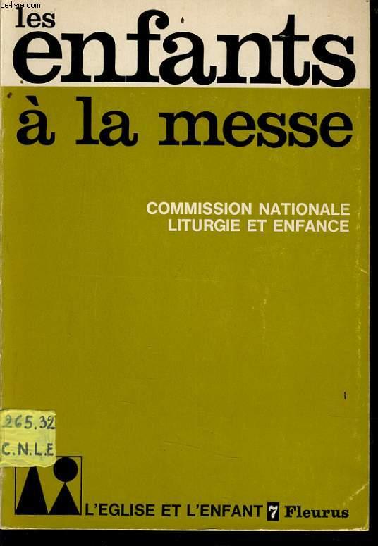 LES ENFANTS A LA MESSE commission national liturgie et enfance