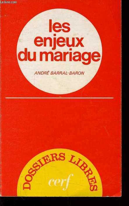 LES ENJEUX DU MARIAGE