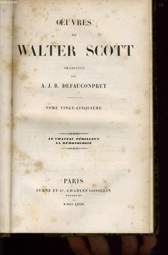 OEUVRES DE WALTER SCOTT tome 25 : Le chateau périlleux, la démonologie