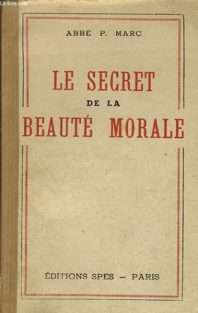 LE SECRET DE LA BEAUTE MORALE