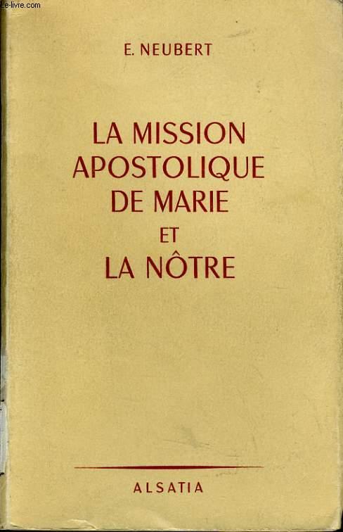 LA MISSION APOSTOLIQUE DE MARIE ET LA NÔTRE