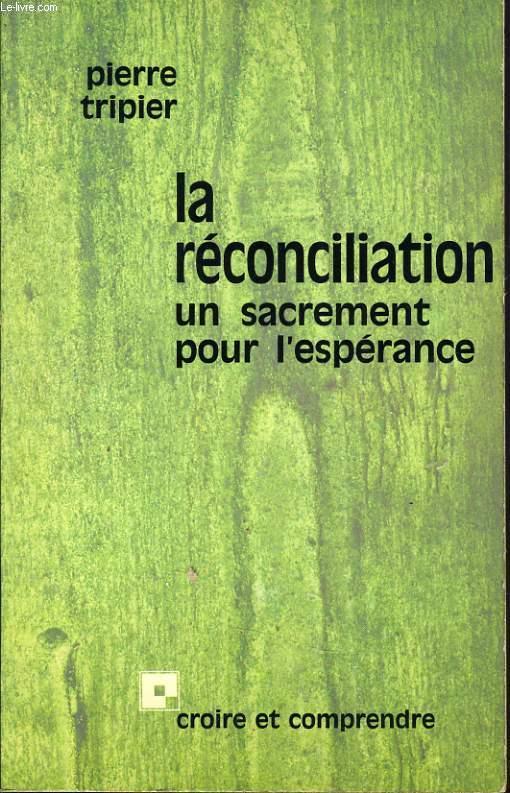 LA RECONCILIATION un sacrement pour l'espérance