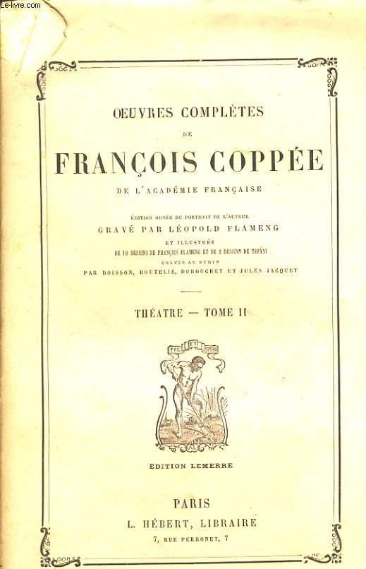 OEUVRE COMPLETE DE FRANCOIS COPPE tome 2  - Théatre