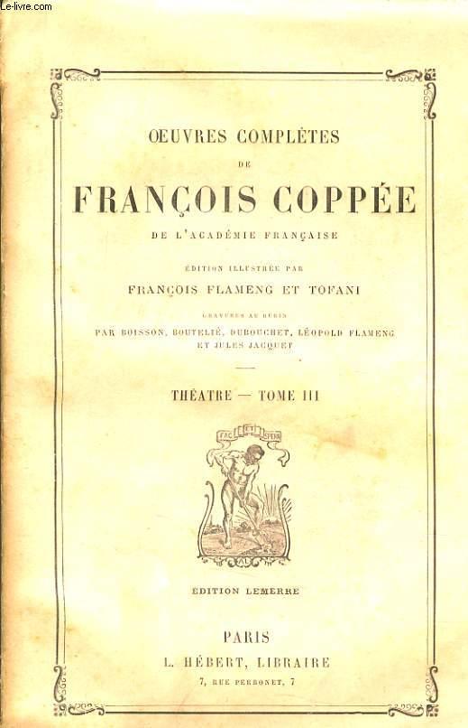 OEUVRE COMPLETE DE FRANCOIS COPPE tome 3  - Théatre