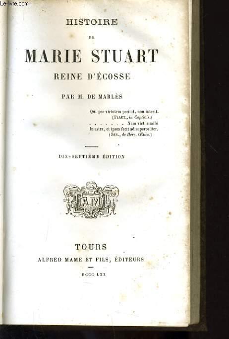 HISTOIRE DE MARIE STUART REINE D'ECOSSE
