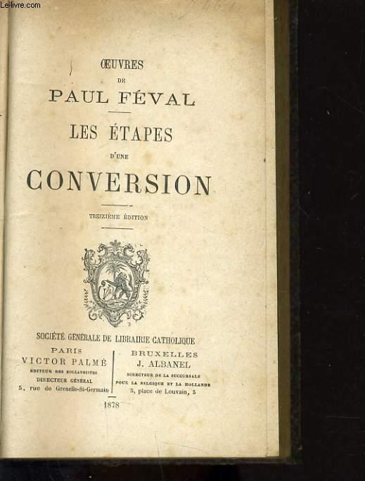 OEUVRES DE PAUL FEVAL : Les étapes d'une conversion