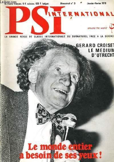 PSI INTERNATIONAL n°3 : Gérard Croiset le médium d'Utrecht - Le monde entier à besoin de ses yeux